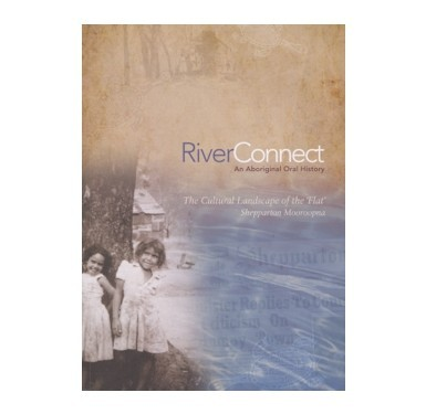 RiverConnect An Aboirignal Oral History